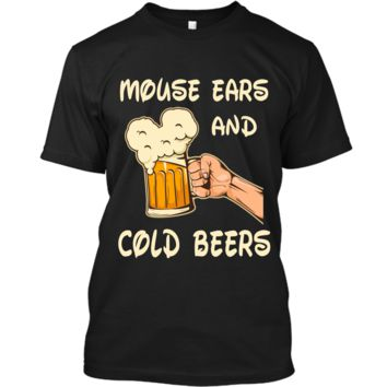 Mouse ears and cold beers Funny Drinker Drinking Shirt Custom Ultra Cotton