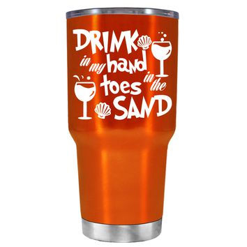 Drink in my Hand Toes in the Sand on Translucent Orange 30 oz Tumbler Cup