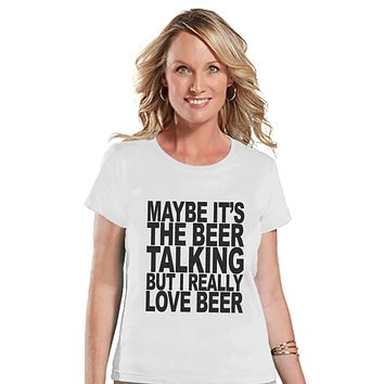 Drinking Shirts - Funny Drinking Shirt - I Love Beer - Womens White T-shirt - Humorous Gift for Her - Drinking Gift for Friend - Party Top