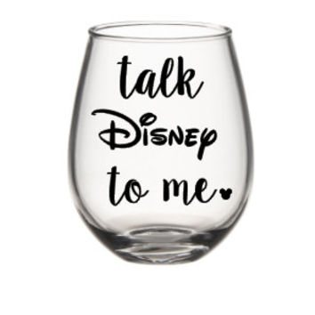 Talk Disney To Me  Wine Glass, Disney Princess Wine Glass, Disney Wine Glass