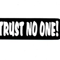 Motorcycle Helmet Sticker - Trust No One!