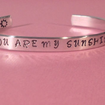 You Are My Sunshine - Aluminium Cuff Bracelet - Hand Stamped - Customizable