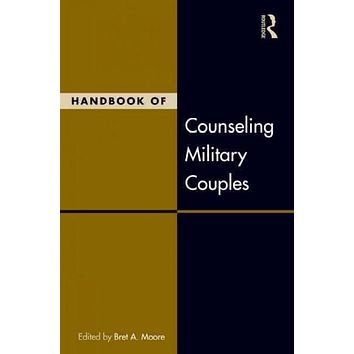 Handbook of Counseling Military Couples (The Family Therapy and Counseling Series)