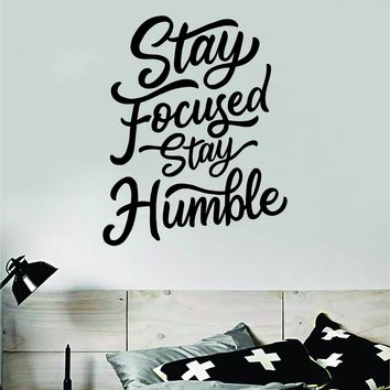 Stay Focused Humble Quote Wall Decal Sticker Bedroom Room Art Vinyl Inspirational Motivational Kids Teen Baby Nursery Playroom School Gym Fitness