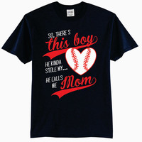 So There's This Boy, He Kinda Stole My Heart, He Calls Me Mom Baseball T-Shirt