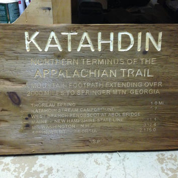 Katahdin Sign Replica, artificially aged and battered