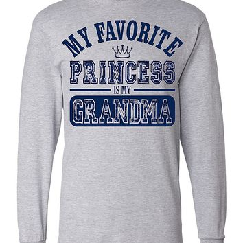 My Favorite Princess Is My Grandma Long Sleeve T-Shirt