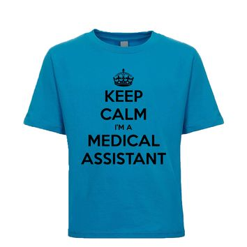 Keep Calm I'm A Medical Assistant Unisex Kid's Tee