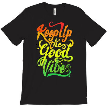 keep up the good vibes T-Shirt