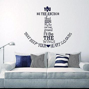 "Wall Decal Decor Nautical Anchor Wall Decal Quote - You Be The Anchor That Keeps My Feet On The Ground - Vinyl Stickers Wall Lettering(navy blue, 22""h x25""w)"