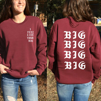 Custom Front+Back Big little gbig sweatshirt flannel sorority family sweater hiphop Pablo inspired I feel like your big little fraternity