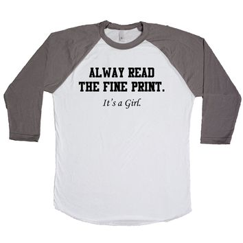Always Read The Fine Print It's A Girl Unisex Baseball Tee