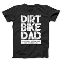 Dirt Bike Dad Just Like A Normal Dad But Much Cooler T-Shirt & Apparel