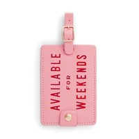 Availabe For Weekends Getaway Luggage Tag