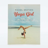 Yoga Girl: Finding Happiness, Cultivating Balance and Living with Your Heart Wide Open - Urban Outfitters