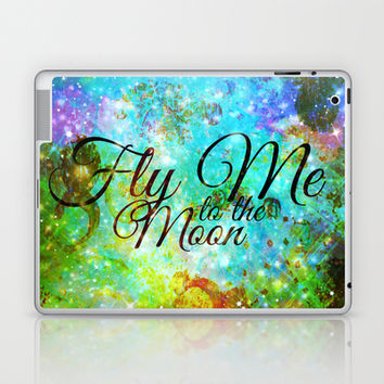 FLY ME TO THE MOON, REVISITED - Colorful Abstract Painting Space Typography Blue Green Galaxy Nebula Laptop & iPad Skin by EbiEmporium