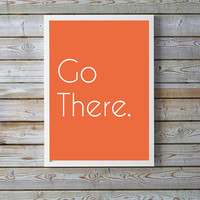 Go There White Font Orange Background Digital Download 10x8