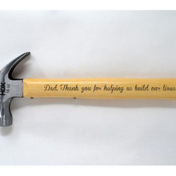 Dad Thank you for helping us build our lives - Laser Engraved Hammer