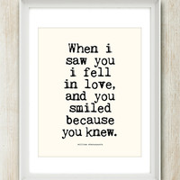 You Smiled Because You Knew - 8x10 inches on A4. Inspiring quote typography art poster print.