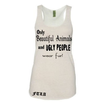 FTLA Apparel - Eco-Jersey Racerback Tank  – Only Beautiful Animals and Ugly People wear fur!