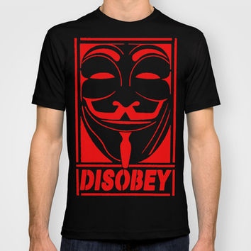 DISOBEY, OBEY, SUPREME, GRAFITTI MENS, TSHIRT T SHIRTS, VANDETTA, FAWKS T-shirt by arul85 | Society6