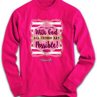Cherished Girl With God All Things are Possible Girlie Christian Bright Long Sleeve T Shirt
