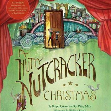 A Nutty Nutcracker by Ralph Covert and G. Riley Mills