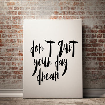 "PRINTABLE ""Don't Quit Your Day Dream"" Watercolor Motivational Print Inspirational Poster Typography Quote Dream Poster Home Decor Word Art"