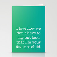 I'm your favorite child. Stationery Cards by Rachel Goodson Quinn | Society6