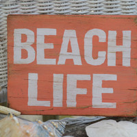 "Cute ""Beach Life"" Beach Decor, Wood Sign, Coral Color, Reclaimed Beach Wood, Hand Painted, Distressed"