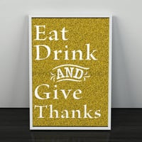 Dining Room Art, Eat Drink and Give Thanks Print in Gold Glitter, Thankful Quote Art, Instant Download Printable Wall Art