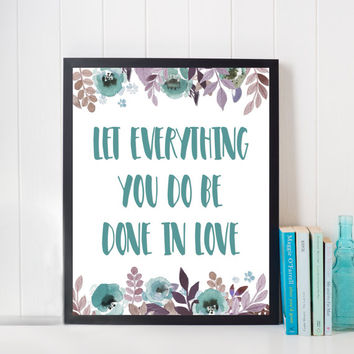 """Let Everything You Do Be Done In Love (1 Corinthians 16:14) 8"""" x 10"""" DIGITAL DOWNLOAD Scripture Bible Verse Printable Decor"""