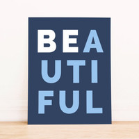 Be Beautiful PRINTABLE Art Dorm Decor Typography Poster Home Decor Office Decor Apartment Poster