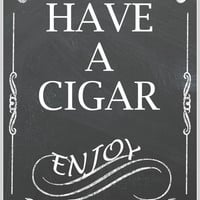 Have a Cigar Enjoy- Sign for your Wedding Cigar Bar - Grooms Cigar Bar -Cigar Station- Wedding Chalkboard Style - Instant Digital Printable