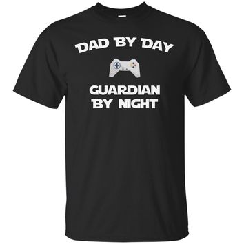 Dad By Day Guardian By Night Gamer Fun T-Shirt