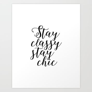 Fashion Wall Art Printable Art Stay Classy Stay Chic Fashion Decor Girls Room Decor Girly Gifts Art Print by typohouseart
