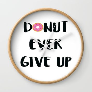 DONUT EVER GIVE UP Wall Clock by WildFlwr Studio