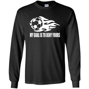 My Goal Is To Deny Yours Soccer Goalie Gift Funny T Shirt