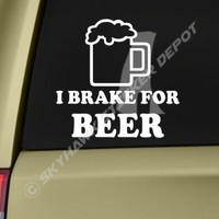 I Brake For Beer Funny Bumper Sticker Vinyl Decal Car Truck SUV Sticker Alcohol
