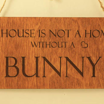 Bunny sign Rabbit sign Home sign Wall decoration Wood sign Small sign Pet lover gift Sign with quote Free shipping Bunny lover Laser cut