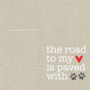 Dog Lover Poster Cat Lover The Road to my Heart is Paved with Paw Prints - Kraft Beige Typography Pet Lover Poster Art Print