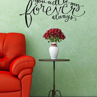 You Will Be My Forever Always. Hand-drawn Custom Vinyl Wall Decal.