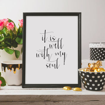 Bible verse quote Bible Verse Art print Scripture wall art decor nursery bible verse - It is well with my soul Home Decor - Wall ART PRINT