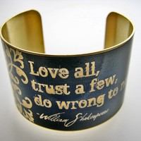 """William Shakespeare Vintage Cuff: """"Love all, trust a few, do wrong to none"""""""