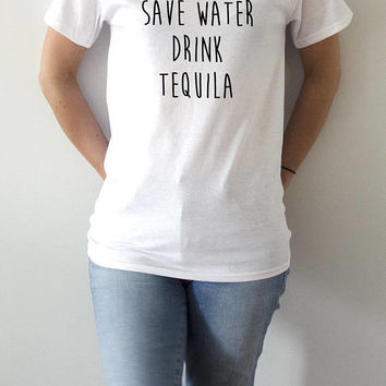 save water drink tequila T-Shirt Unisex for women fashion gift to her present funny slogan saying cute top teen clothes  workout tee