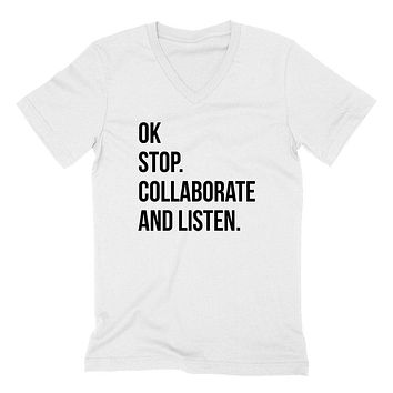 Ok stop collaborate and listen, gift ideas for her, for him, for teenager, for friend, funny  V Neck T Shirt