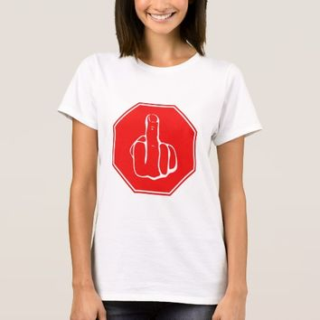 Stop Caution Middle Finger Funny Road Traffic Sign T-Shirt