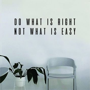Do What is Right Not What is Easy Quote Wall Decal Art Vinyl Sticker Home Decor Decoration Living Room Bedroom Inspirational Motivational Teen