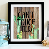 PRINTABLE ART Can't Touch This Typography Art Print Cactus Art Print Cactus Wall Art Floral Cactus Nursery Art Print Nursery Decor