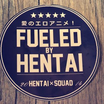 """Fueled By Hentai™"" OFFICIAL SQUAD STICKERヅ"